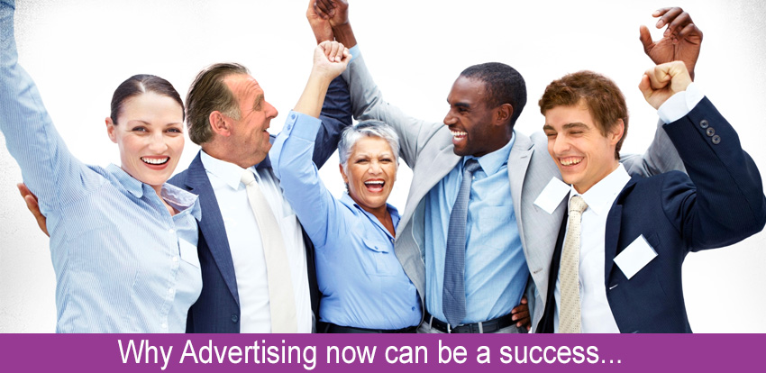 Why Advertising now can be a success