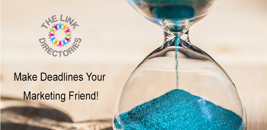 Make Deadlines Your Marketing Friend!