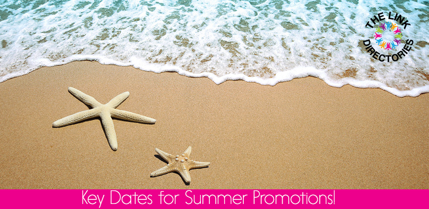 Key Dates for Summer Promotions!