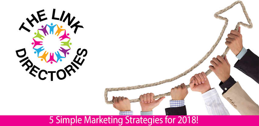 5 Simple Marketing Strategies for 2018!