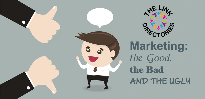Marketing – the Good, the Bad and the Ugly!