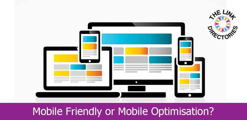 Mobile Friendly or Mobile Optimisation?