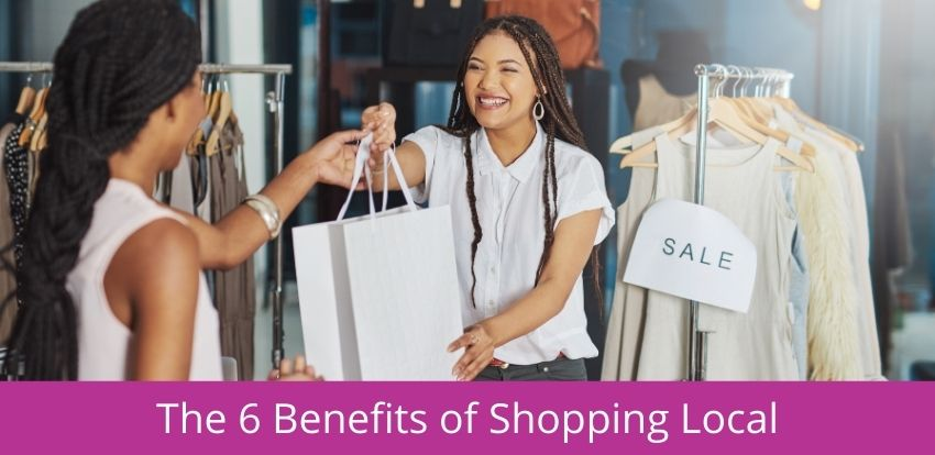 The 6 Benefits of Shopping Local
