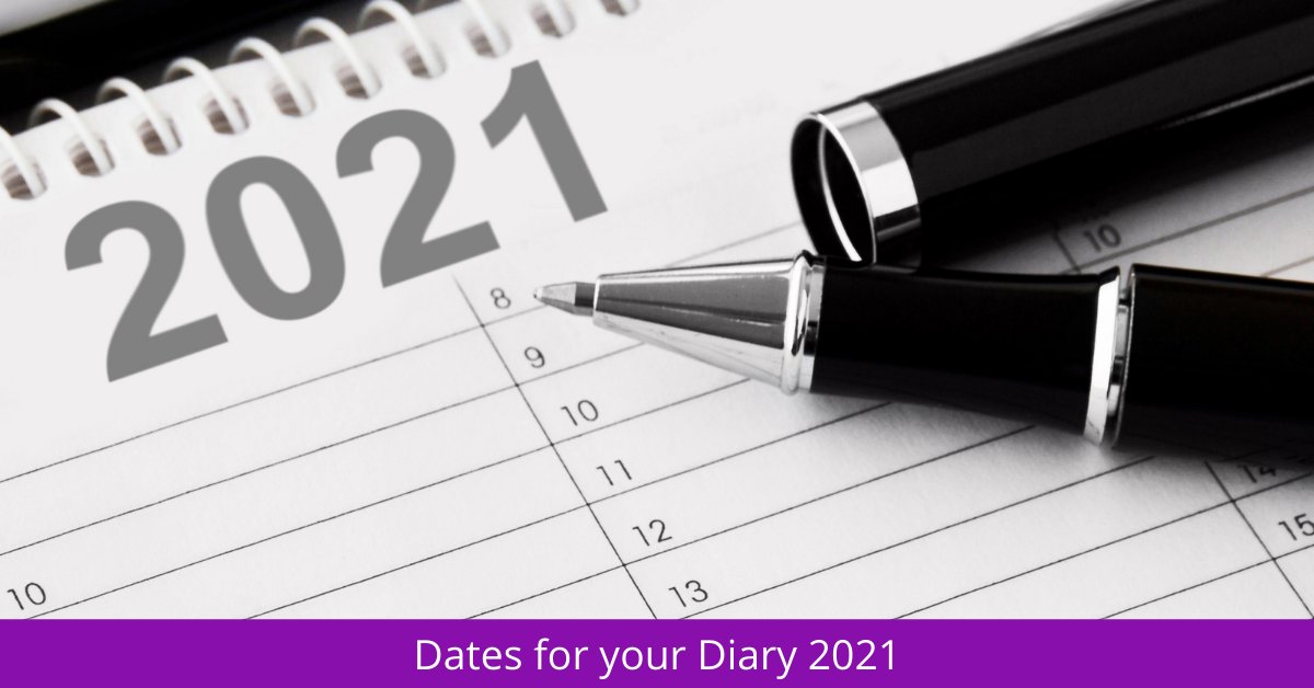 Dates for your Diary 2021